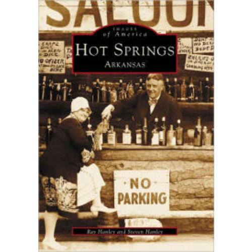Hot Springs: Arkansas (Images of America Series)