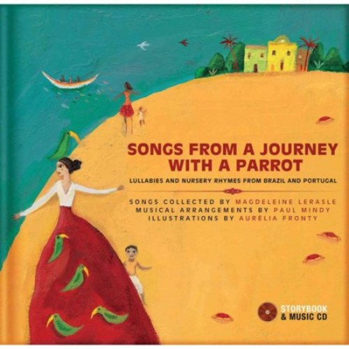 Songs from a Journey with a Parrot : Lullabies and Nursery Rhymes from Portugal and Brazil