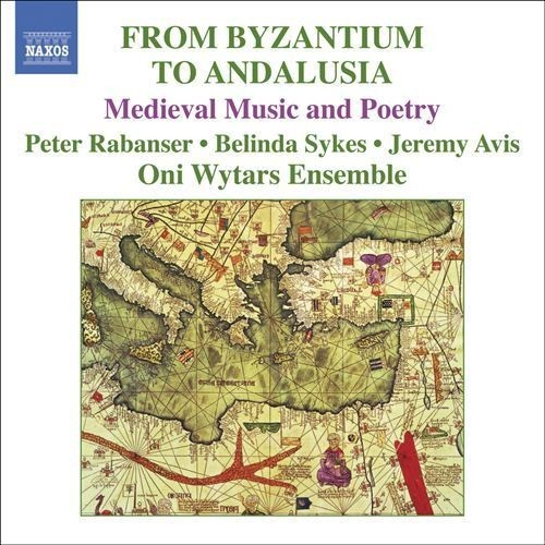 From Byzantium to Andalusia: Medieval Music and Poetry [CD]