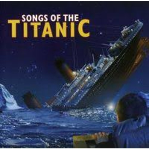Songs of the Titanic [Audio CD]