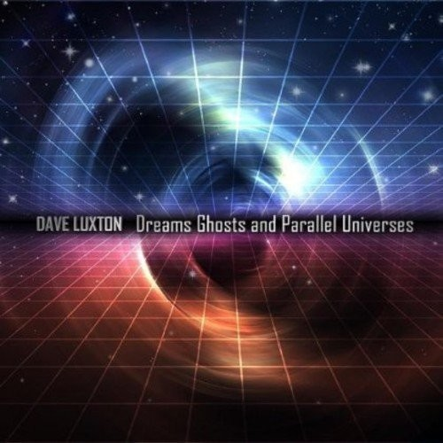 Dreams Ghosts & Parallel Universes [CD]