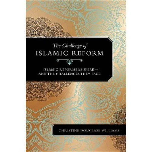 Challenge of Modernizing Islam : Reformers Speak Out and the Obstacles They Face (Hardcover) (Christine