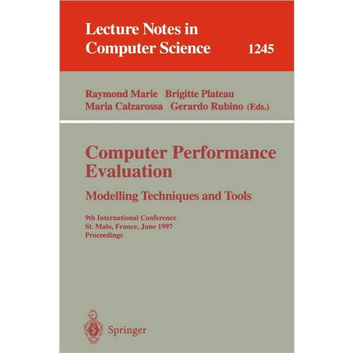 Computer Performance Evaluation Modelling Techniques and Tools: 9th International Conference, St. Malo, France, June 3-6, 1997 Proceedings / Edition 1