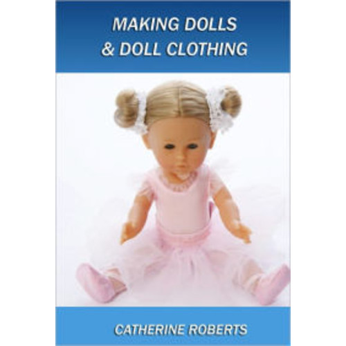 MAKING DOLLS AND DOLL CLOTHES