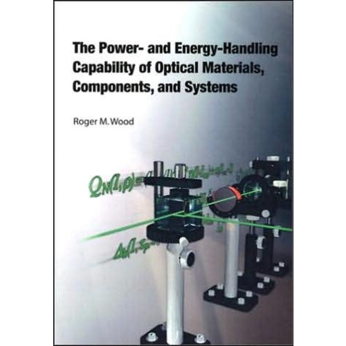 The Power- and Energy-Handling Capability of Optical Materials, Components, and Systems