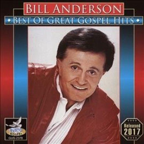Bill Anderson - Best Of Great Gospel Hits (CD)