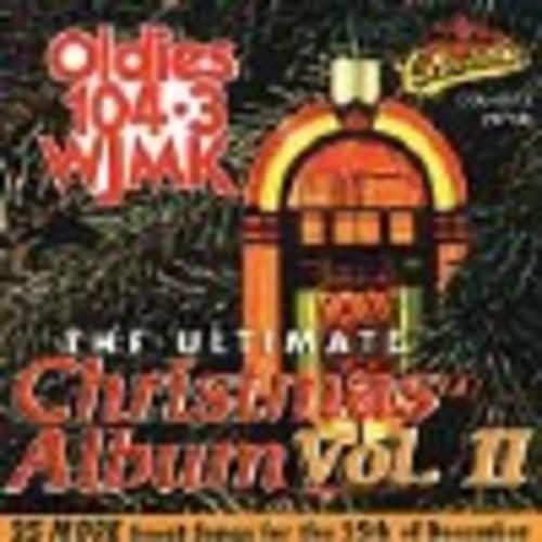 Ultimate Christmas Album, Vol. 2: Oldies 104.3 WJMK [CD]