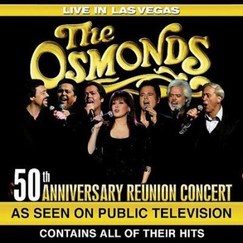 Osmonds - Live in Las Vegas 50th Anniversary Reunion Concert