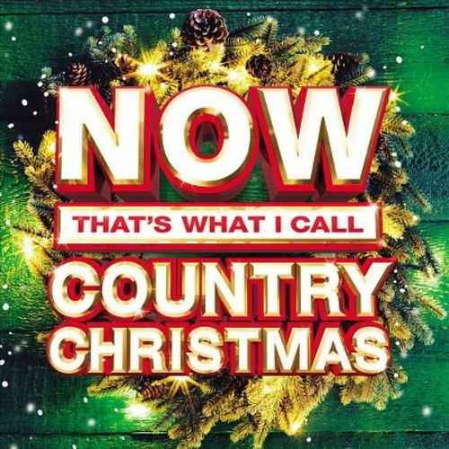 Now That's What I Call a Country Christmas [CD]