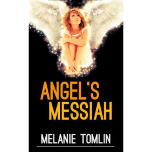 Angel's Messiah (Angel Series, #3)