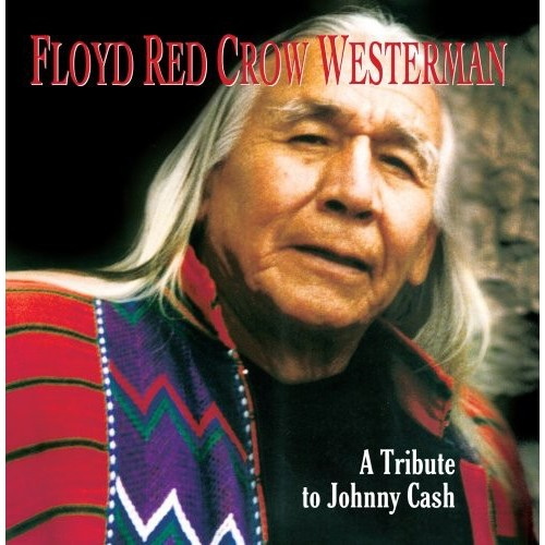 Floyd Red Crow Westerman: A Tribute to Johnny Cash [CD]