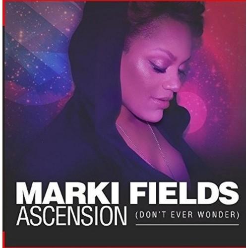 Marki Fields - Ascension (Don't Ever Wonder) (CD)