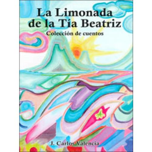La Limonada de la Tia Beatriz: Coleccin de Cuentos