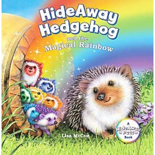 Hideaway Hedgehog and the Magical Rainbow (Hardcover) (Lisa McCue)