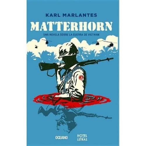Matterhorn: Una Novela Sobre La Guerra De Vietnam (Paperback)