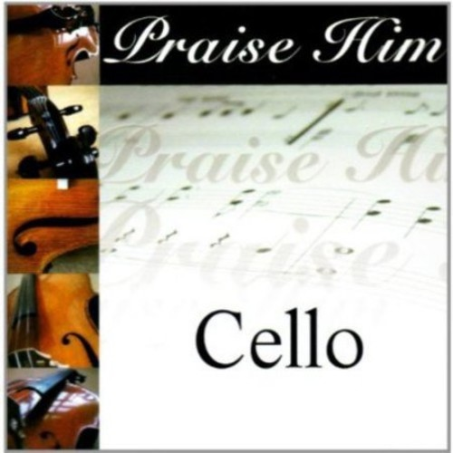 Praise Him On The Cello CD