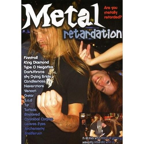 Metal Retardation: Are You Metally Retarded?