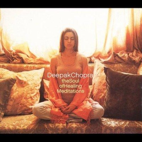 Deepak Chopra - Soul of Healing Meditations