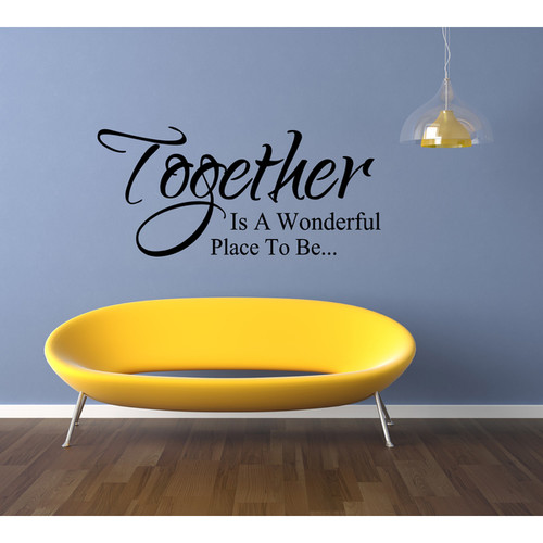 A quote on the wall Together Is a Wonderful Place to Be Inscription Wall Art Sticker Decal