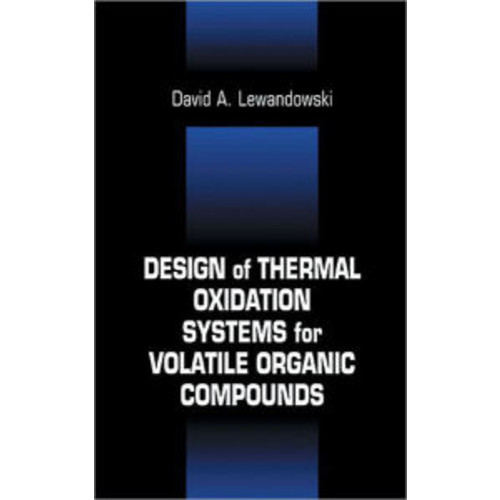 Design of Thermal Oxidation Systems for Volatile Organic Compounds / Edition 1