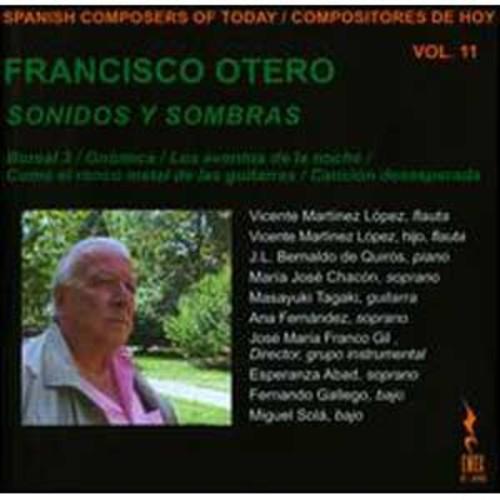 Spanish Composers of Today, Vol. 11: Francisco Otero - Sonidos y Sombras (Audio CD)