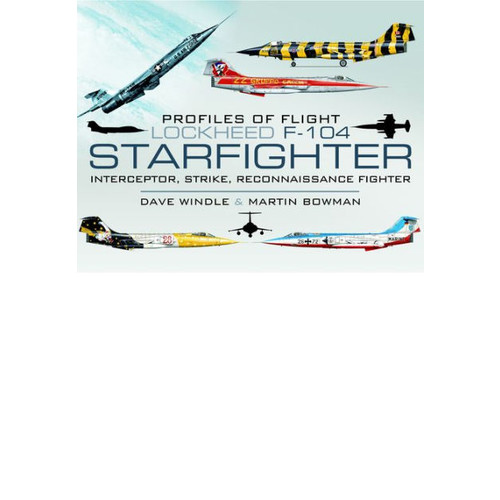 Lockheed F-104 Starfighter: Interceptor, Strike, Reconnaissance Fighter