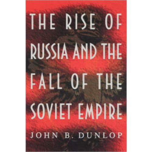 The Rise of Russia and the Fall of the Soviet Empire / Edition 1