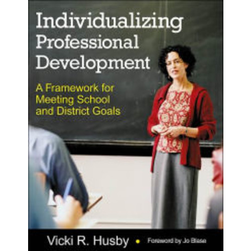 Individualizing Professional Development: A Framework for Meeting School and District Goals / Edition 1
