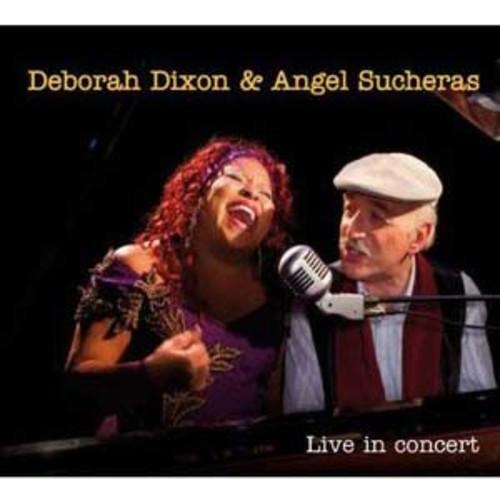 Live in Concert By Deborah Dixon/Angel Sucheras (Audio CD)