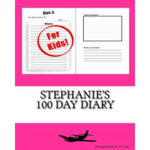Stephanie's 100 Day Diary