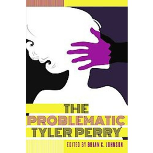 The Problematic Tyler Perry (Hardcover)