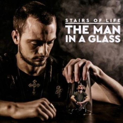 Stairs Of Life - Man In A Glass (CD)