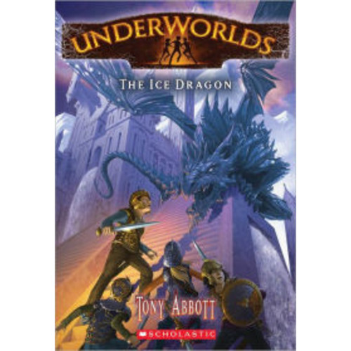 The Ice Dragon (Underworlds Series #4)