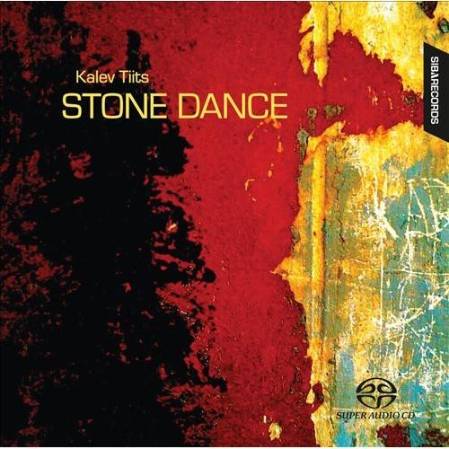 Kalev Tiits: Stone Dance [Super Audio Hybrid CD]