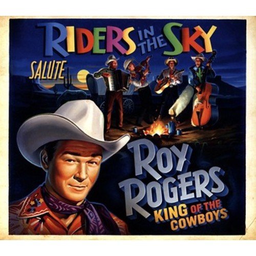 Riders in the Sky Salute Roy Rogers: King of the Cowboys [CD]