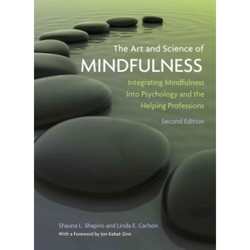 The Art and Science of Mindfulness: Integrating Mindfulness into Psychology and the Helping Professions (Hardcover)