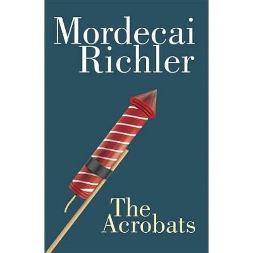 Acrobats (Paperback) (Mordecai Richler)