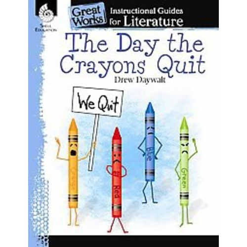 The Day the Crayons Quit: An Instructional Guide for Literature (Paperback)