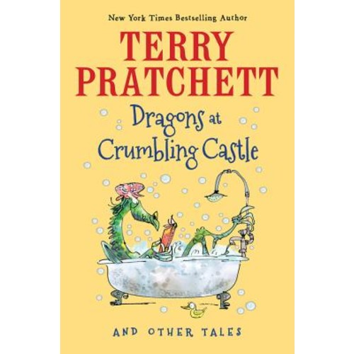 Dragons at Crumbling Castle : And Other Tales