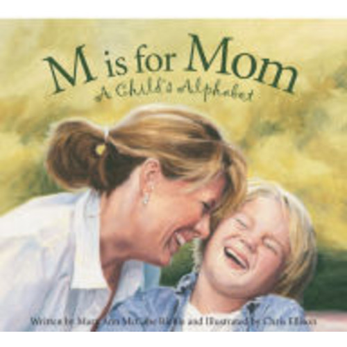 M is for Mom: A Child's Alphabet