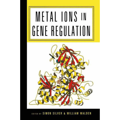 Metal Ions in Gene Regulation / Edition 1