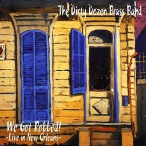 We Got Robbed: Live in New Orleans [CD]