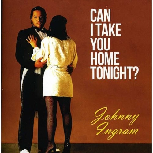 Johnny Ingram - Can I Take You Home Tonight? [CD]
