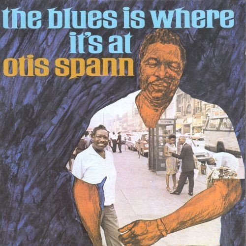 The Blues Is Where It`S At / Otis Spann