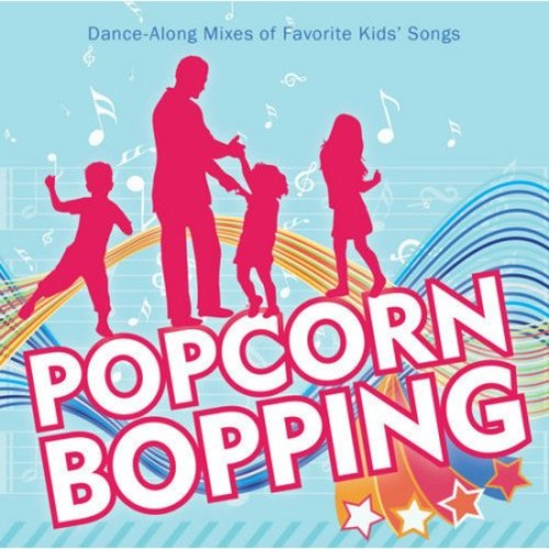 Popcorn Bopping: Dance Along Mixes of Favorite Kids Songs [CD]
