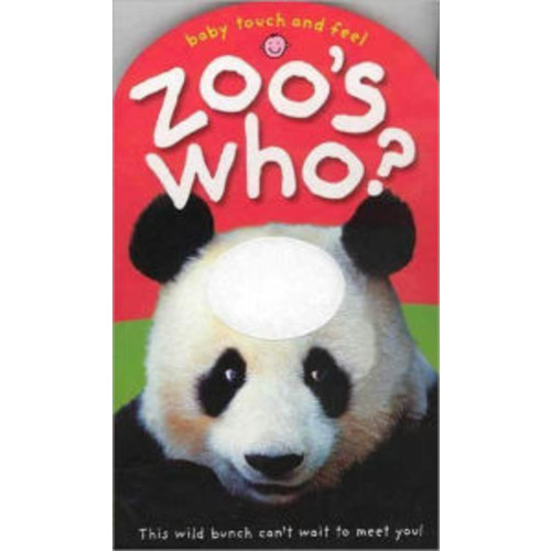 Zoo's Who? (Baby Touch and Feel Series)