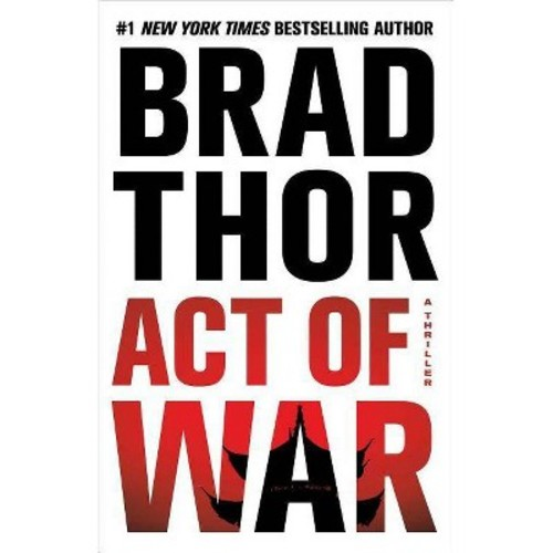 Act of War (Scot Harvath Series #13) (Hardcover) by Brad Thor