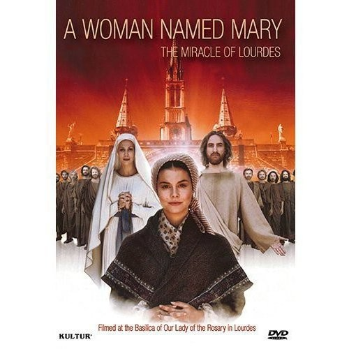 A Woman Named Mary: The Miracle of Lourdes [DVD] [2011]