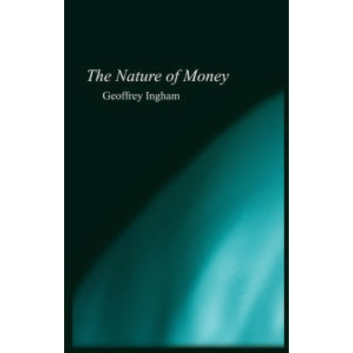 The Nature of Money / Edition 1