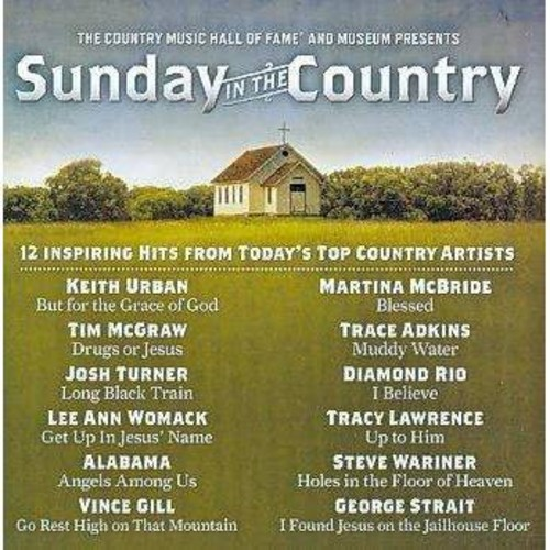 The Country Music Hall of Fame and Museum Presents Sunday In the Country [CD]